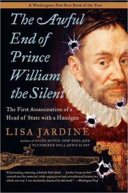 Awful End of Prince William the Silent: The First Assassination of a Head of State with a Handgun