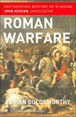 Roman Warfare (Smithsonian History of Warfare Series)