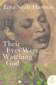 Book Cover Image. Title: Their Eyes Were Watching God, Author: Zora Neale Hurston