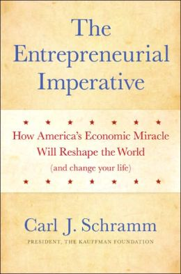 Entrepreneurial Imperative: How America's Economic Miracle Will Reshape the World (and Change Your Life)