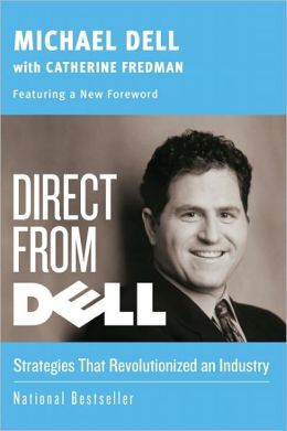 Direct from Dell: Strategies That Revolutionized an Industry