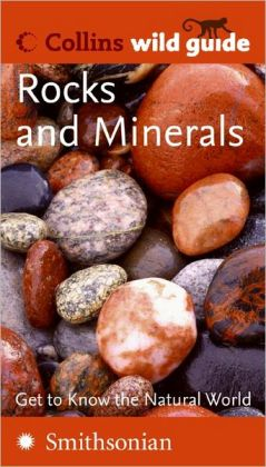 Rocks and Minerals: Collins Wild Guide