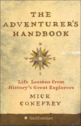 Adventurer's Handbook: Life Lessons from History's Great Explorers