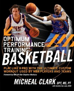 Optimum Performance Training: Play Like a Pro with the Ultimate Custom Workout Used by NBA Players and Teams