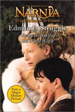 Edmund's Struggle: Under the Spell of the White Witch (Chronicles of Narnia Series)
