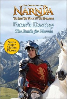 Peter's Destiny: The Battle for Narnia (Chronicles of Narnia Series)
