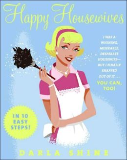 Happy Housewives- In 10 Easy Steps