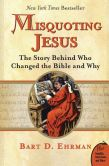 Book Cover Image. Title: Misquoting Jesus:  The Story Behind Who Changed the Bible and Why, Author: Bart D. Ehrman