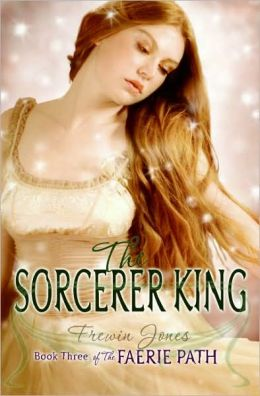 The Sorcerer King (Faerie Path Series #3)