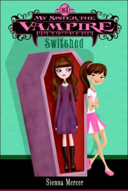 Switched (My Sister the Vampire Series #1)