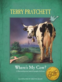 Where's My Cow?: A Discworld Picture Book for People of All Sizes
