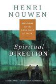 Book Cover Image. Title: Spiritual Direction:  Wisdom for the Long Walk of Faith, Author: Henri J. M. Nouwen