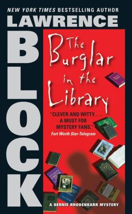 The Burglar in the Library (Bernie Rhodenbarr Series #8)