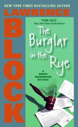 The Burglar in the Rye (Bernie Rhodenbarr Series #9)