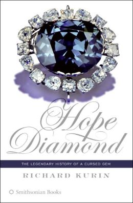 Hope Diamond: The Cultural History of a Legendary and Cursed Gem