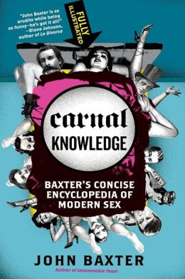 Carnal Knowledge - Baxter's Concise Encyclopedia of Modern Sex