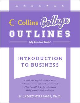 Introduction to Business (Collins College Outlines Series)