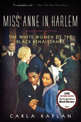 Miss Anne in Harlem: The White Women of the Black Renaissance