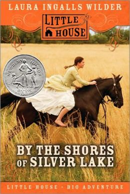 By the Shores of Silver Lake (Little House Series: Classic Stories #5)