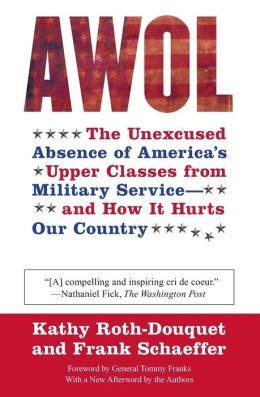 AWOL: The Unexcused Absence of America's Upper Classes from Military Service -- and How It Hurts Our Country