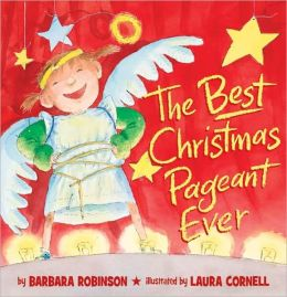 The Best Christmas Pageant Ever (picture book edition) by Barbara Robinson | 9780060890742 ...