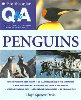 Smithsonian Q & A: Penguins: The Ultimate Question & Answer Book