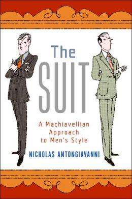 Suit: A Machiavellian Approach to Men's Style
