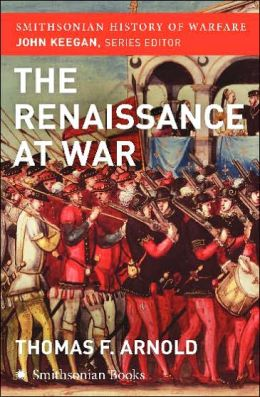 Renaissance at War (Smithsonian History of Warfare)