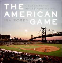 American Game: A Celebration of Minor League Baseball