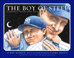 Boy of Steel: A Baseball Dream Come True