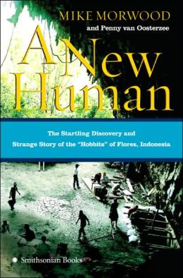 New Human: The Startling Discovery and Strange Story of the
