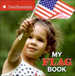 My Flag Book (Smithsonian Institution Series)