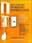 Book Cover Image. Title: Make Your Own Working Paper Clock, Author: James Smith Rudolph