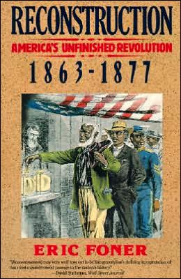 Reconstruction 1863-1877: America's Unfinished Revolution