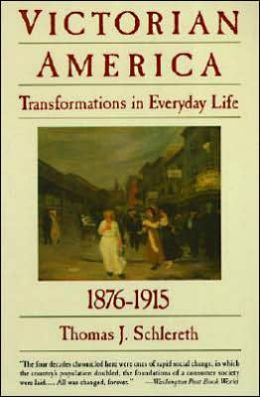 Victorian America: Transformations in Everyday Life, 1876-1915