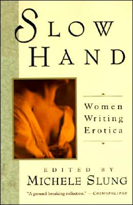 Slow Hand: Women Writing Erotica