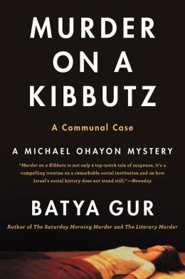 Murder on a Kibbutz: A Communal Case (Michael Ohayon Series #3)