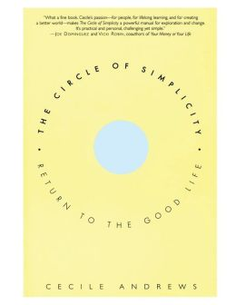 Circle of Simplicity: Return to the Good Life