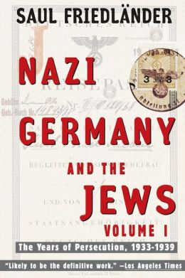 Nazi Germany and the Jews: The Years of Persecution, 1933-1939