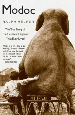 Modoc: The True Story of the Greatest Elephant That Ever Lived
