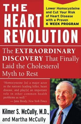 Heart Revolution: The B Vitamin Breakthrough That Lowers Homocysteine, Cuts Your Risk of Heart Disease, and Protects Your Health
