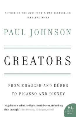 Creators: From Chaucer and Durer to Picasso and Disney (P.S. Series)