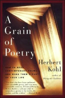 Grain of Poetry: How to Read Contemporary Poems and Make Them a Part of Your Life