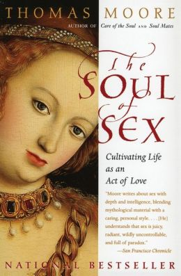 Soul of Sex: Cultivating Life As an Act of Love