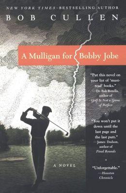 Mulligan for Bobby Jobe
