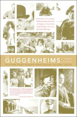 Guggenheims: A Family History