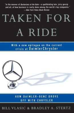 Taken for a Ride: How Daimler-Benz Drove Off with Chrysler