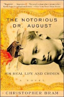 Notorious Dr. August: His Real Life and Crimes