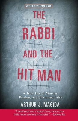 Rabbi and the Hit Man: A True Tale of Murder, Passion, and Shattered Faith
