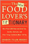 New Food Lover's Tiptionary: More than 6,000 Food and Drink Tips, Secrets, Shortcuts, and Other Things Cookbooks Never Tell You